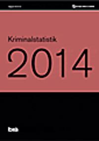 Kriminalstatistik 2014. Brå rapport 2015:16