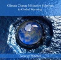 Climate Change Mitigation Solutions to Global Warming