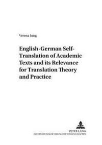 English-German Self-Translation of Academic Texts and Its Relevance for Translation Theory and Practice