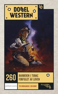 Barberen i Tubac ; Forfulgt av loven - Nelson Nye, Zane Grey | Ridgeroadrun.org