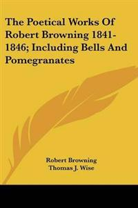 The Poetical Works of Robert Browning 1841-1846
