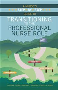 A Nurses Step-by-Step Guide to Transitioning to the Professional Nurse Role