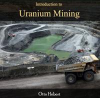 Introduction to Uranium Mining