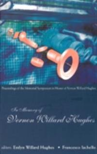 IN MEMORY OF VERNON WILLARD HUGHES - PROCEEDINGS OF THE MEMORIAL SYMPOSIUM IN HONOR OF VERNON WILLARD HUGHES