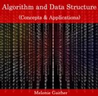 Algorithm and Data Structure (Concepts & Applications)