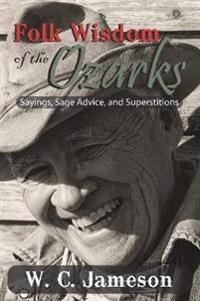 Folk Wisdom of the Ozarks
