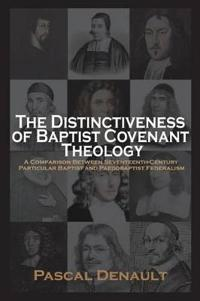 The Distinctiveness of Baptist Covenant Theology
