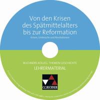 Buchners Kolleg. Themen Geschichte. Von den Krisen des Spätmittelalters bis zur Reformation. Lehrermaterial