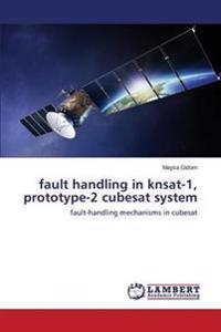 Fault Handling in Knsat-1, Prototype-2 Cubesat System