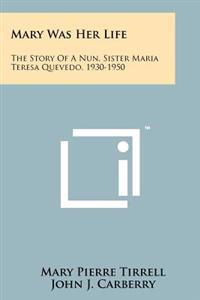 Mary Was Her Life: The Story of a Nun, Sister Maria Teresa Quevedo, 1930-1950