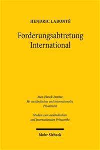 Forderungsabtretung International: Art. 14 ROM I-Verordnung Und Seine Reform