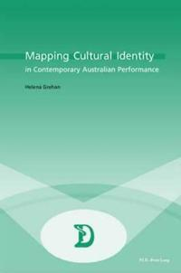 Mapping Cultural Identity In Contemporary Australian Performance