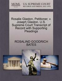Rosalie Glaston, Petitioner, V. Joseph Glaston. U.S. Supreme Court Transcript of Record with Supporting Pleadings