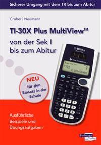TI-30X Plus MultiView von der Sek I bis zum Abitur mit CD-ROM