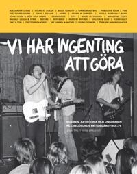 Vi har ingenting att göra : Musiken, artisterna och ungdomen på Oxelösunds