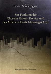 Zur Funktion der Chora in Platons ,Timaios' und des Äthers in Kants ,Übergangsschrift'