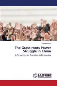 The Grass-Roots Power Struggle in China
