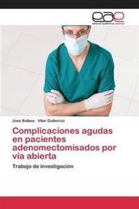 Complicaciones Agudas En Pacientes Adenomectomisados Por Via Abierta