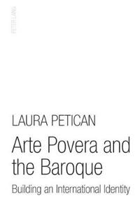 Arte Povera and the Baroque: Building an International Identity