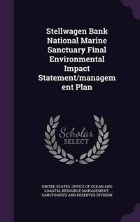 Stellwagen Bank National Marine Sanctuary Final Environmental Impact Statement/Management Plan