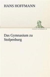 Das Gymnasium Zu Stolpenburg