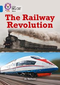 Collins Big Cat - The Railway Revolution: Band 16/Sapphire