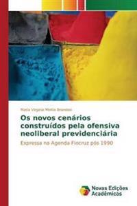OS Novos Cenarios Construidos Pela Ofensiva Neoliberal Previdenciaria