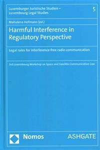 Harmful Interference in Regulatory Perspective