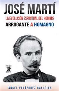 Vida y Forma En Jose Marti: del Espiritu Gallardo a Homagno