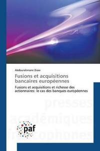 Fusions Et Acquisitions Bancaires Europ�ennes