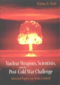 NUCLEAR WEAPONS, SCIENTISTS, AND THE POST-COLD WAR CHALLENGE