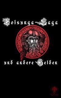 Volsunga-Saga Und Andere Helden