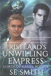 Risteard's Unwilling Empress: Lords of Kassis