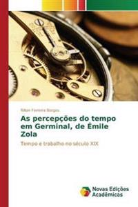 As Percepcoes Do Tempo Em Germinal, de Emile Zola