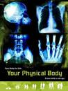 Your physical body - from birth to old age