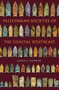 Paleoindian Societies of the Coastal Southeast