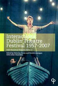 Interactions: Dublin Theatre Festival 1957-2007