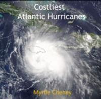 Costliest Atlantic Hurricanes