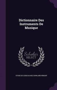 Dictionnaire Des Instruments de Musique