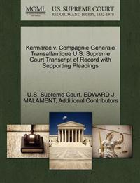 Kermarec V. Compagnie Generale Transatlantique U.S. Supreme Court Transcript of Record with Supporting Pleadings