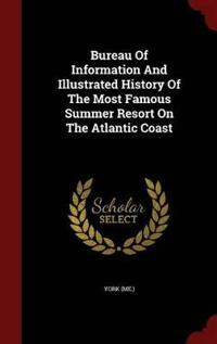 Bureau of Information and Illustrated History of the Most Famous Summer Resort on the Atlantic Coast
