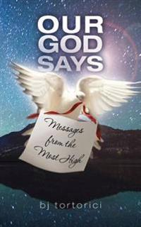 Our God Says: Messages from the Most High