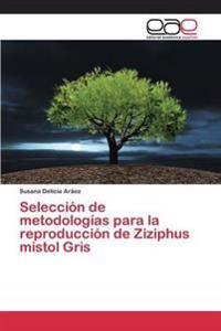 Seleccion de Metodologias Para La Reproduccion de Ziziphus Mistol Gris