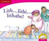 Lith ... lithi ... lithabe! Lith ... lithi ... lithabe!
