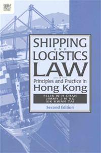 Shipping and Logistics Law: Principles and Practice in Hong Kong, Second Edition