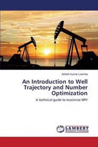 An Introduction to Well Trajectory and Number Optimization