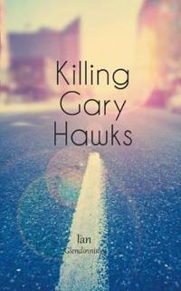 Killing Gary Hawks