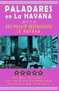 Paladares En La Habana 2016: Best Rated Private Restaurants (Paladares) in Havana, 2016