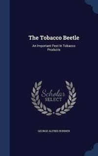 The Tobacco Beetle