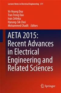 AETA 2015: Recent Advances in Electrical Engineering and Related Sciences